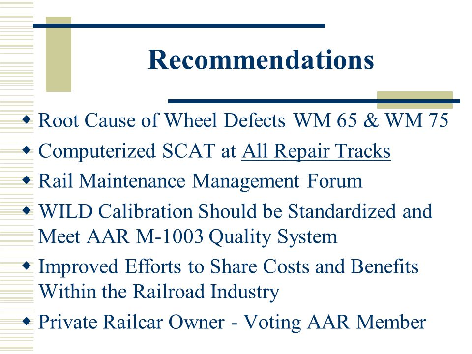 Recommendations Root Cause of Wheel Defects WM 65 & WM 75