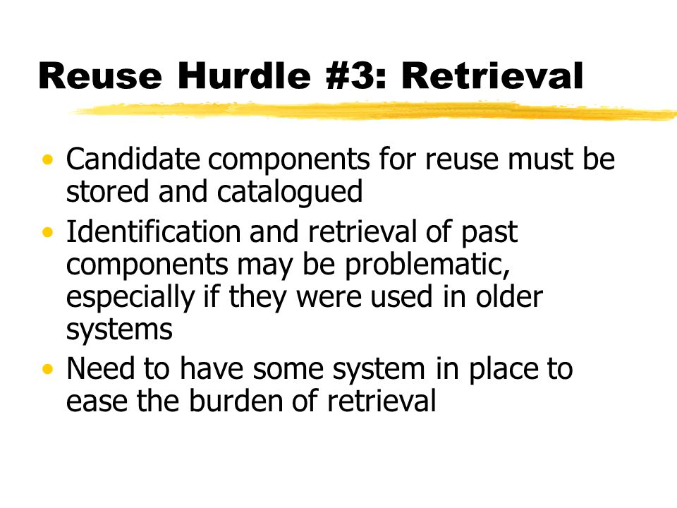 Reuse Hurdle #3: Retrieval