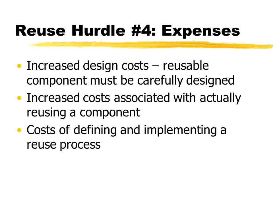 Reuse Hurdle #4: Expenses