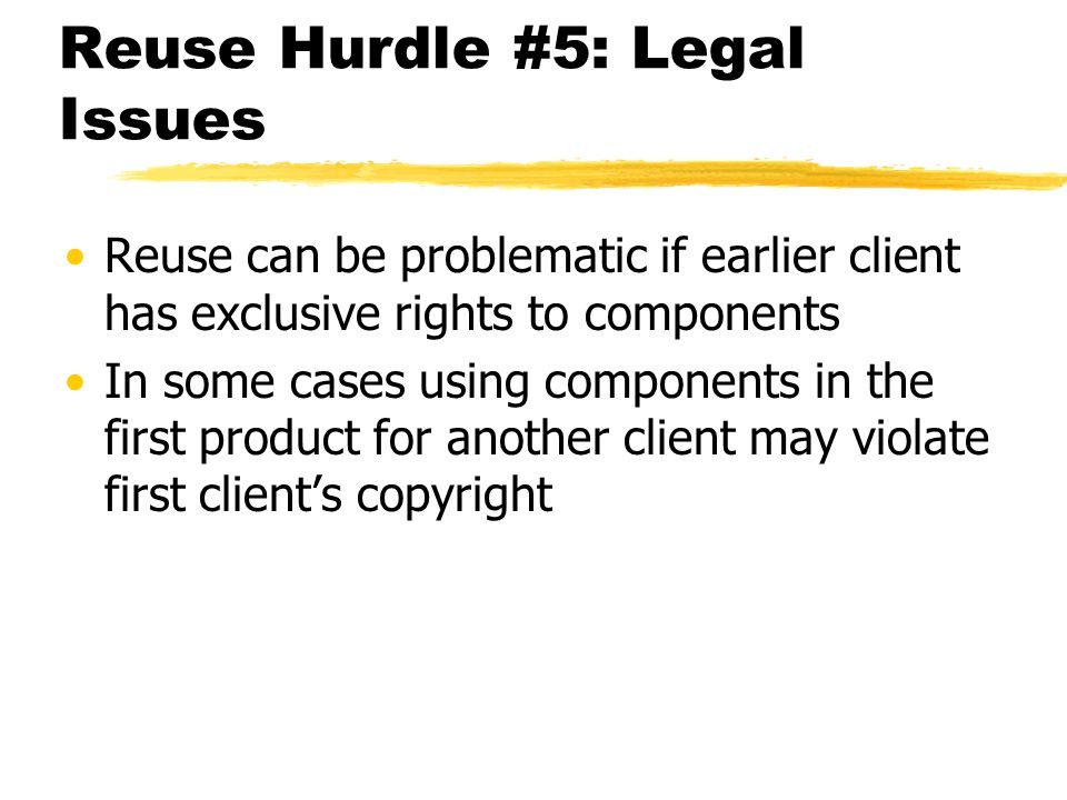 Reuse Hurdle #5: Legal Issues