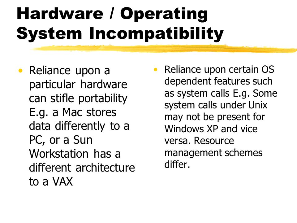 Hardware / Operating System Incompatibility