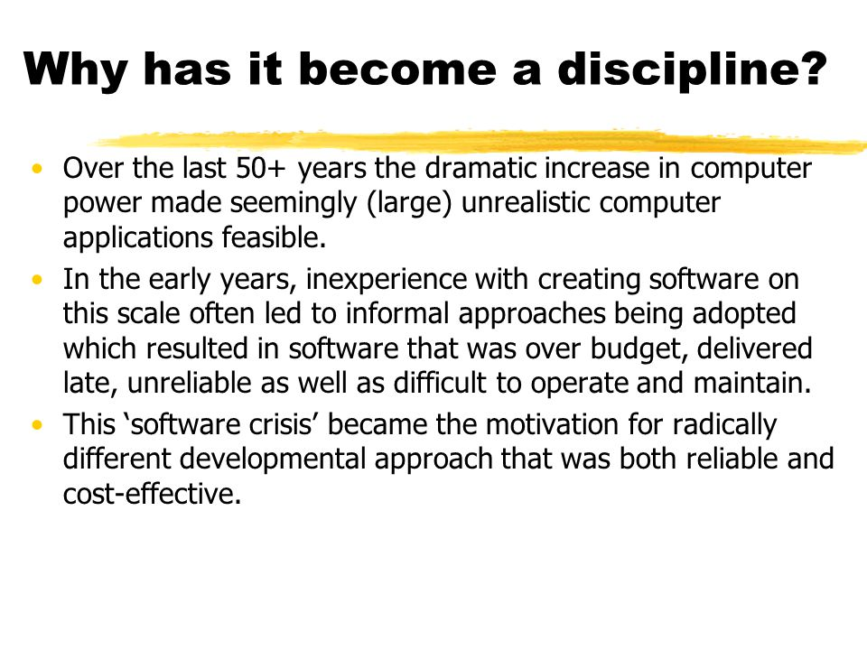 Why has it become a discipline