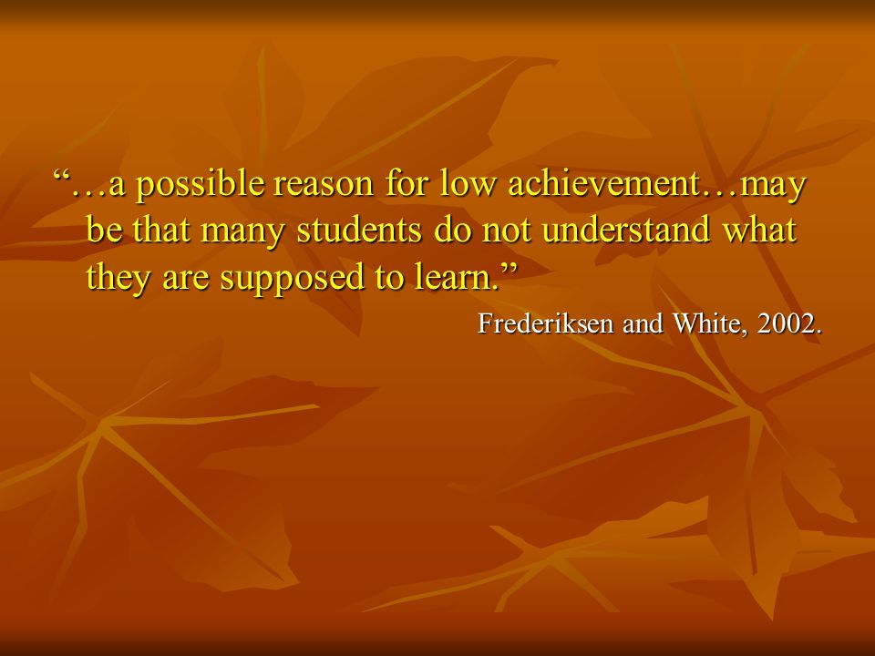 …a possible reason for low achievement…may be that many students do not understand what they are supposed to learn.