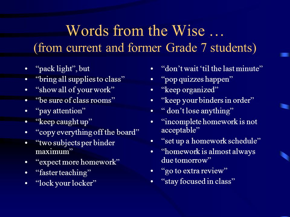 Words from the Wise … (from current and former Grade 7 students)