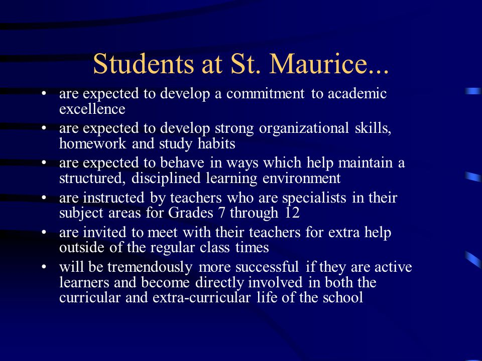 Students at St. Maurice... are expected to develop a commitment to academic excellence.