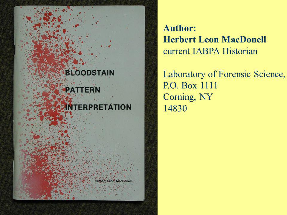 Author: Herbert Leon MacDonell. current IABPA Historian. Laboratory of Forensic Science, P.O. Box