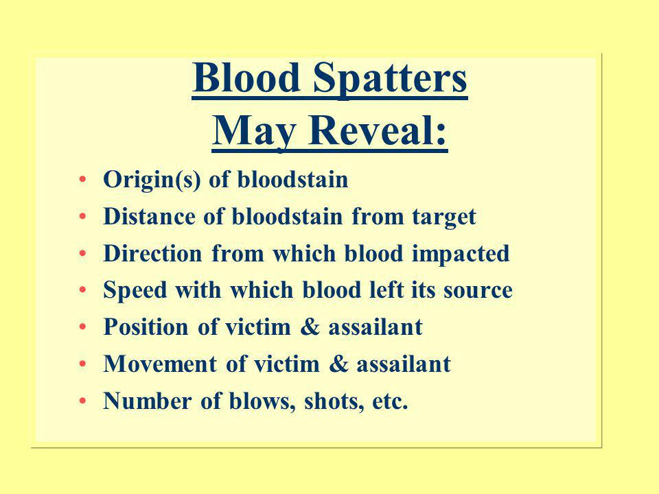 Blood Spatters May Reveal: