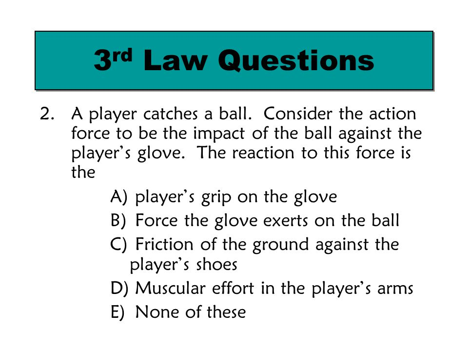 3rd Law Questions