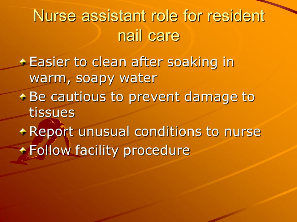 Nurse assistant role for resident nail care