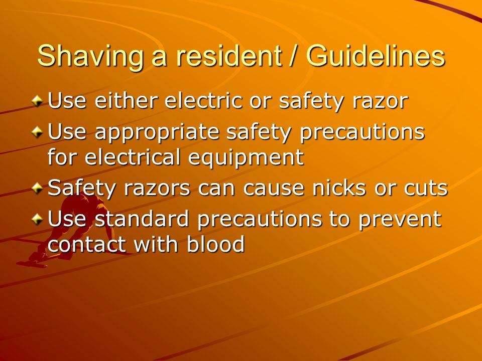 Shaving a resident / Guidelines