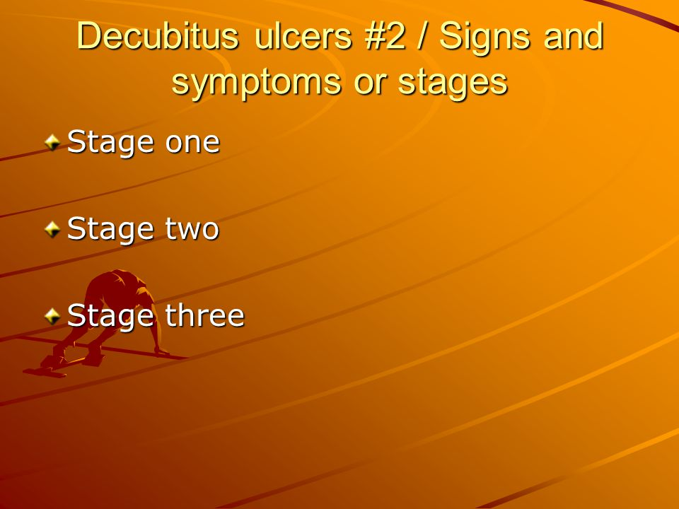 Decubitus ulcers #2 / Signs and symptoms or stages