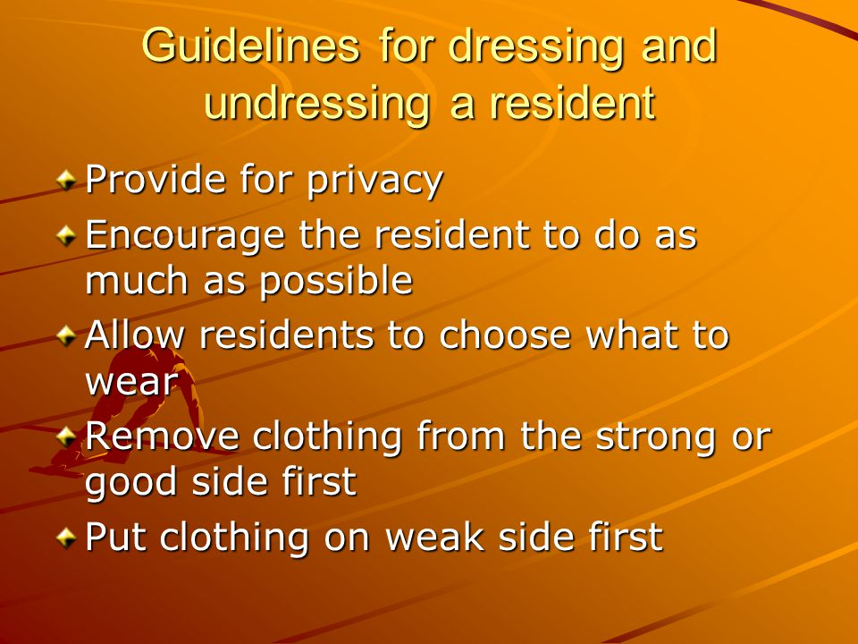 Guidelines for dressing and undressing a resident