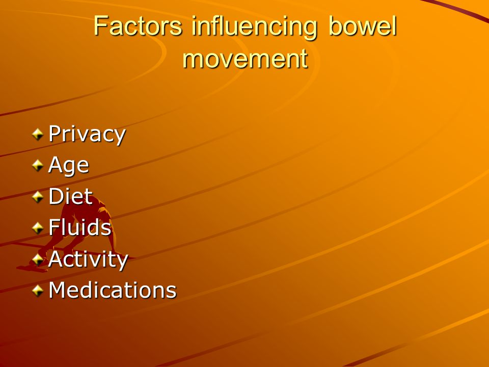 Factors influencing bowel movement