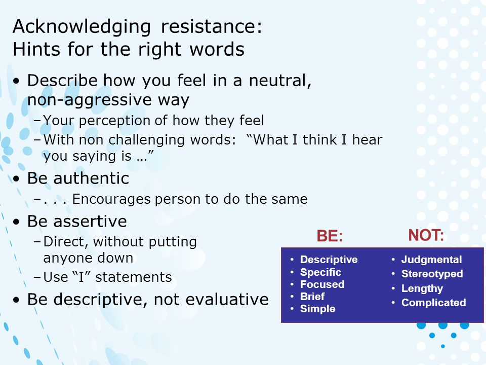 Acknowledging resistance: Hints for the right words
