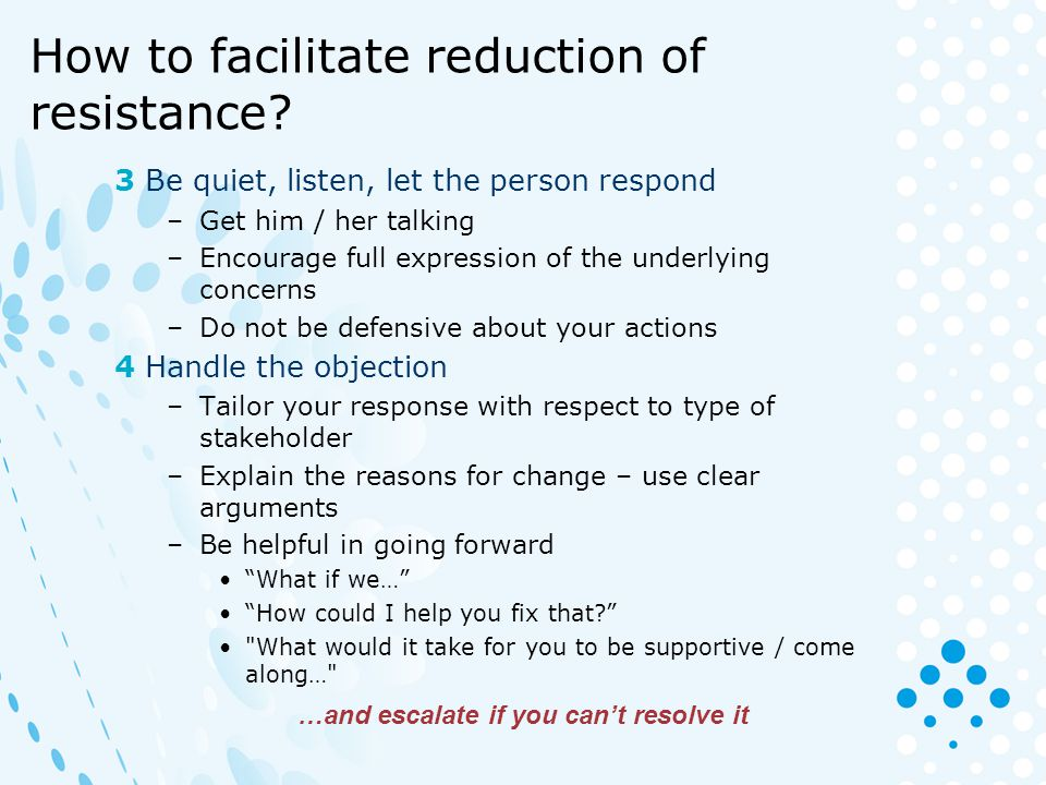 How to facilitate reduction of resistance