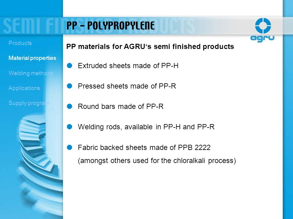 PP - POLYPROPYLENE PP materials for AGRU's semi finished products
