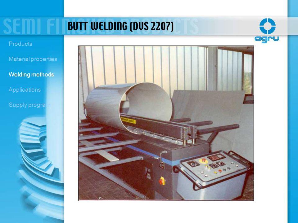 BUTT WELDING (DVS 2207) Products Material properties Welding methods
