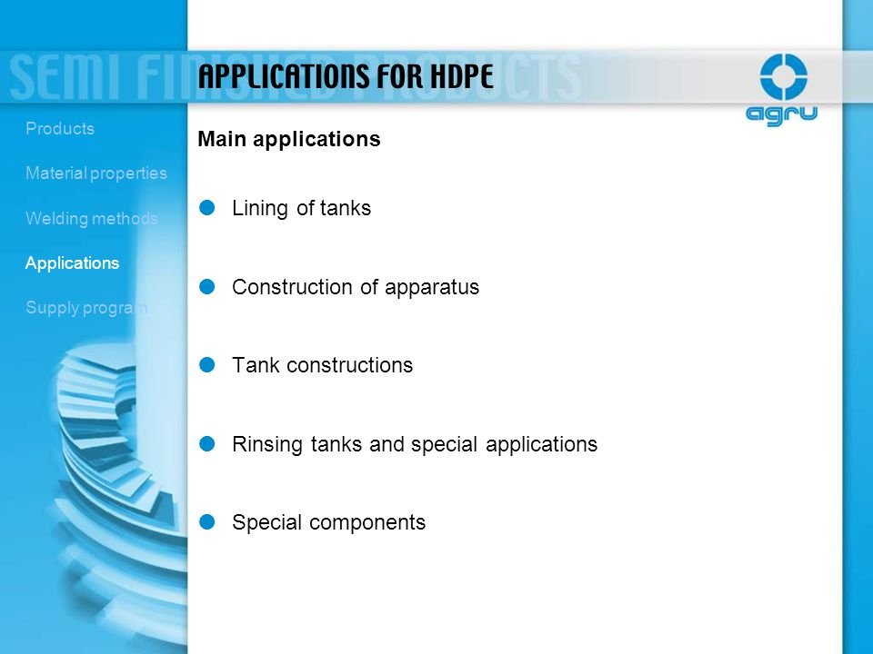 APPLICATIONS FOR HDPE Main applications Lining of tanks