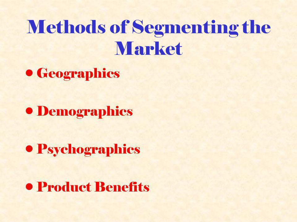 Methods of Segmenting the Market