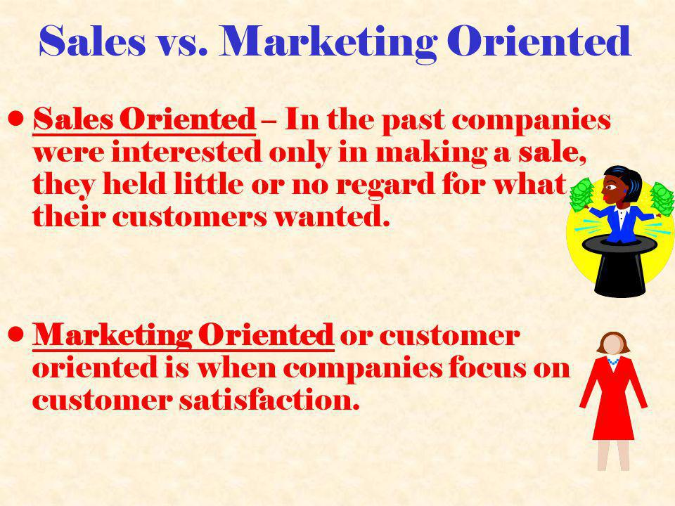 Sales vs. Marketing Oriented