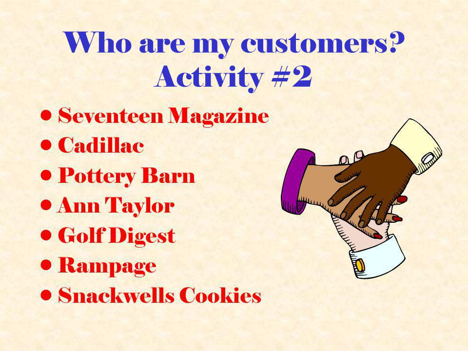 Who are my customers Activity #2