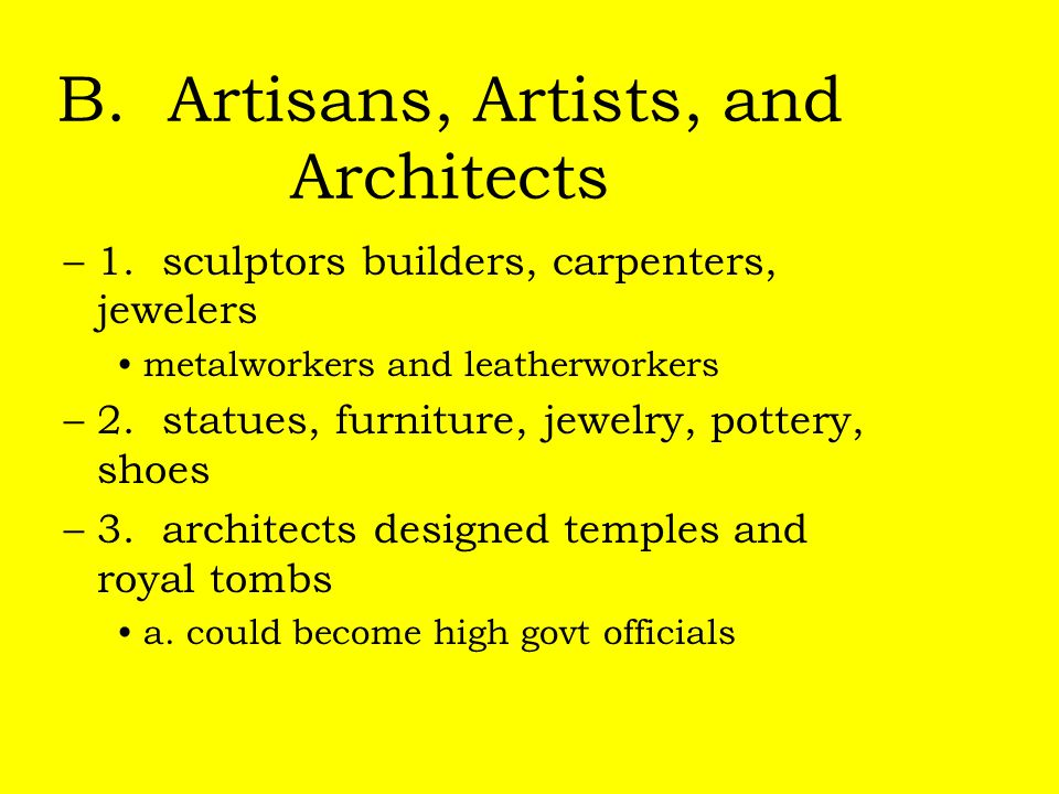 B. Artisans, Artists, and Architects