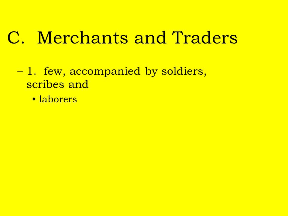 C. Merchants and Traders