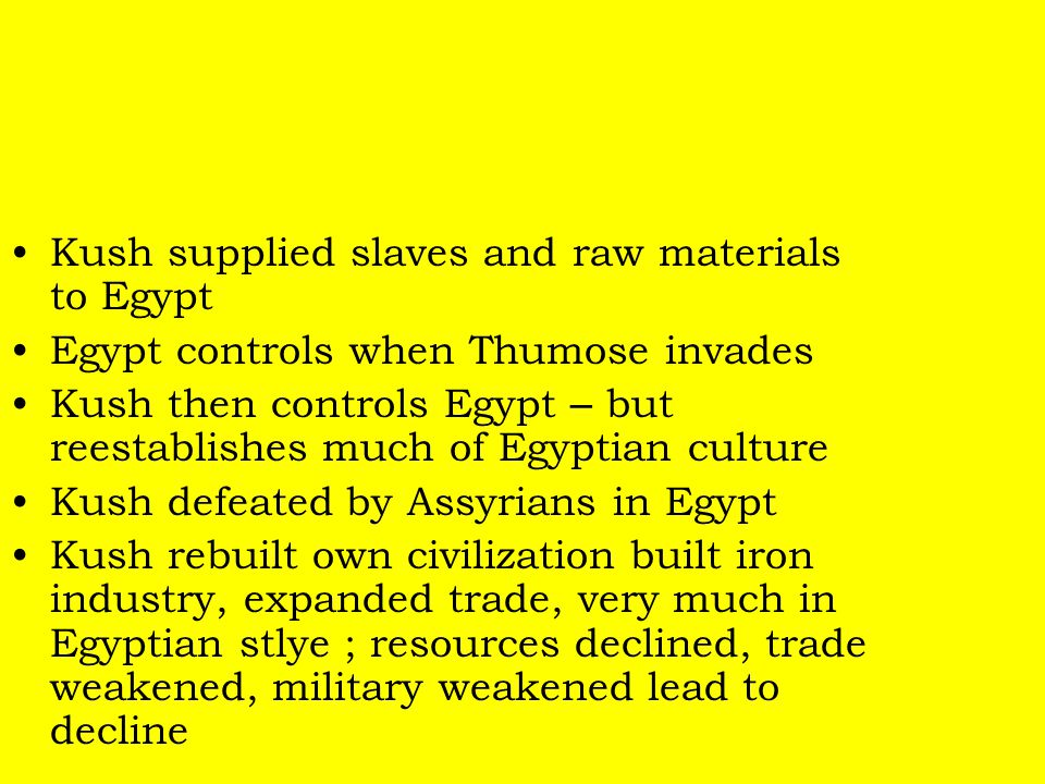 Kush supplied slaves and raw materials to Egypt
