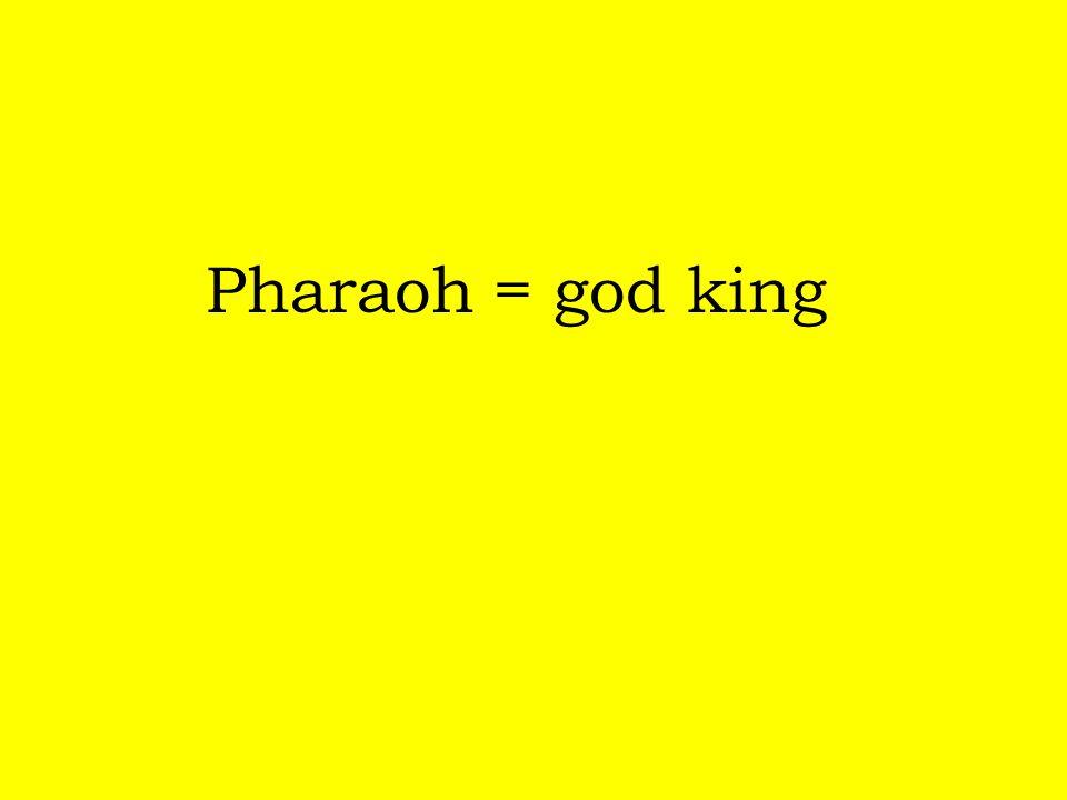 Pharaoh = god king