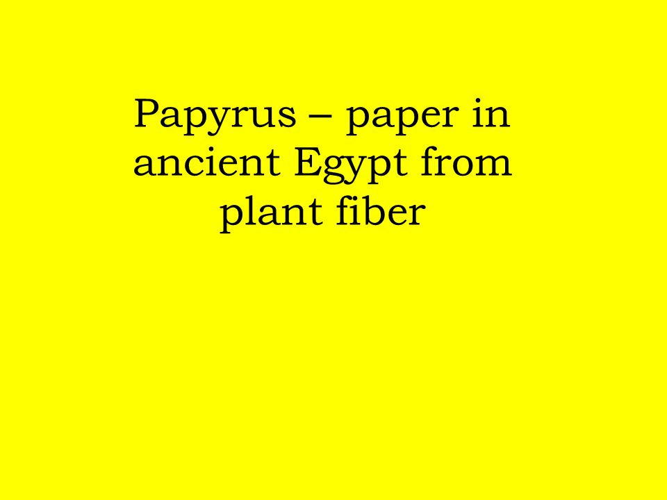 Papyrus – paper in ancient Egypt from plant fiber