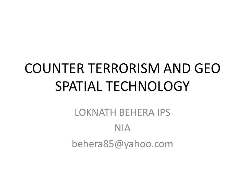 COUNTER TERRORISM AND GEO SPATIAL TECHNOLOGY