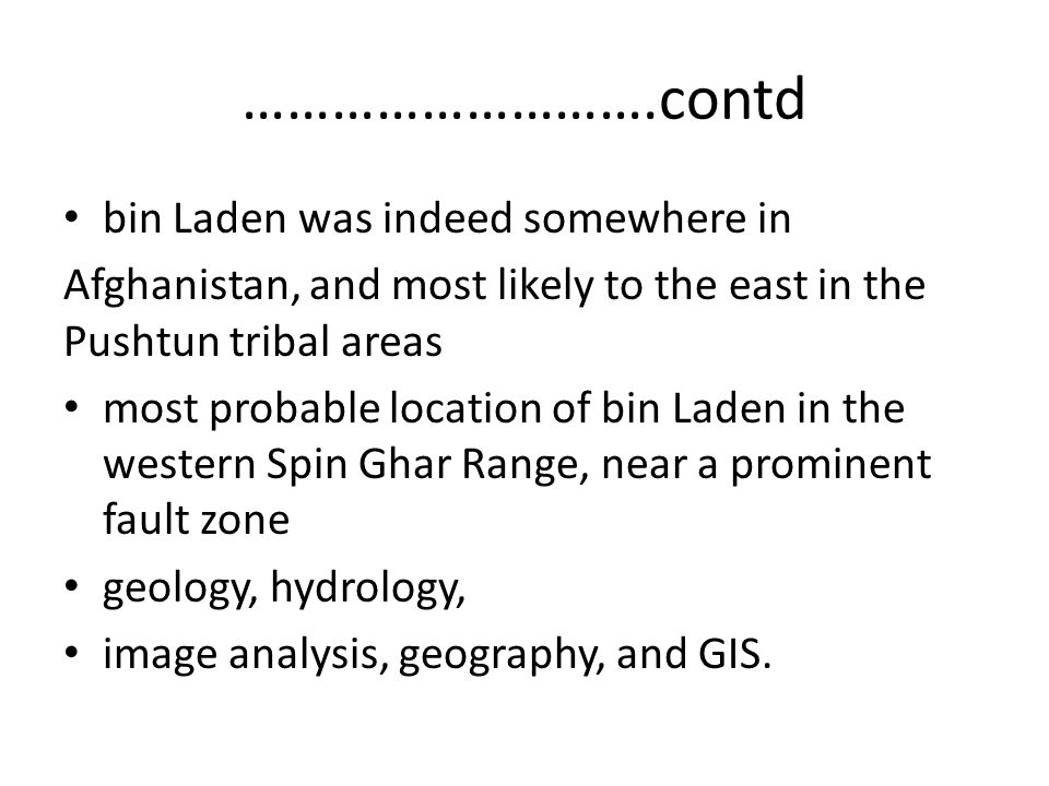 ……………………….contd bin Laden was indeed somewhere in
