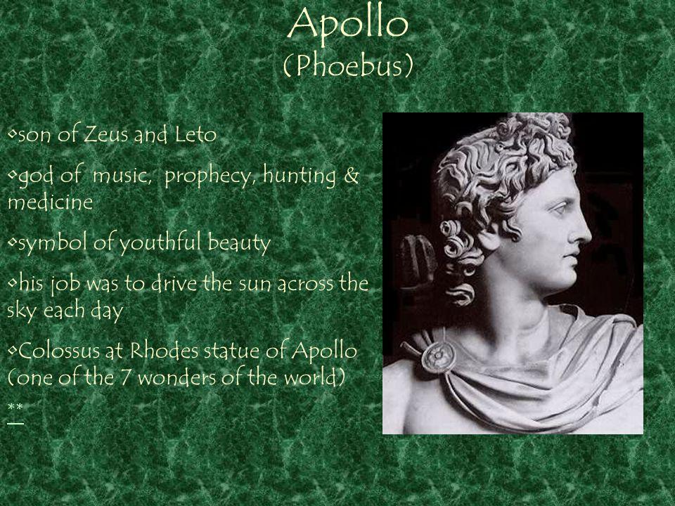 Apollo (Phoebus) ** son of Zeus and Leto
