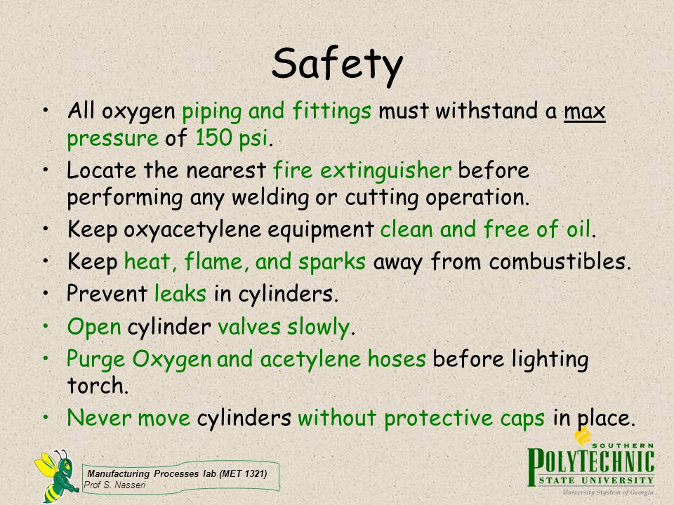Safety All oxygen piping and fittings must withstand a max pressure of 150 psi.