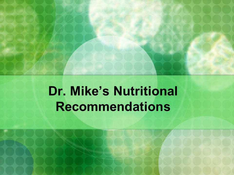 Dr. Mike's Nutritional Recommendations