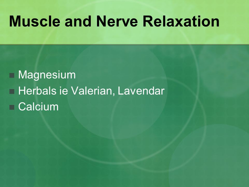 Muscle and Nerve Relaxation