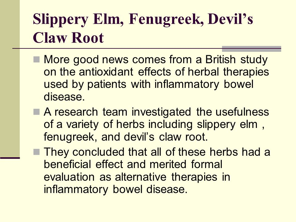 Slippery Elm, Fenugreek, Devil's Claw Root