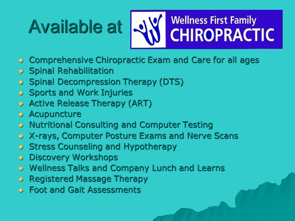 Available at Comprehensive Chiropractic Exam and Care for all ages