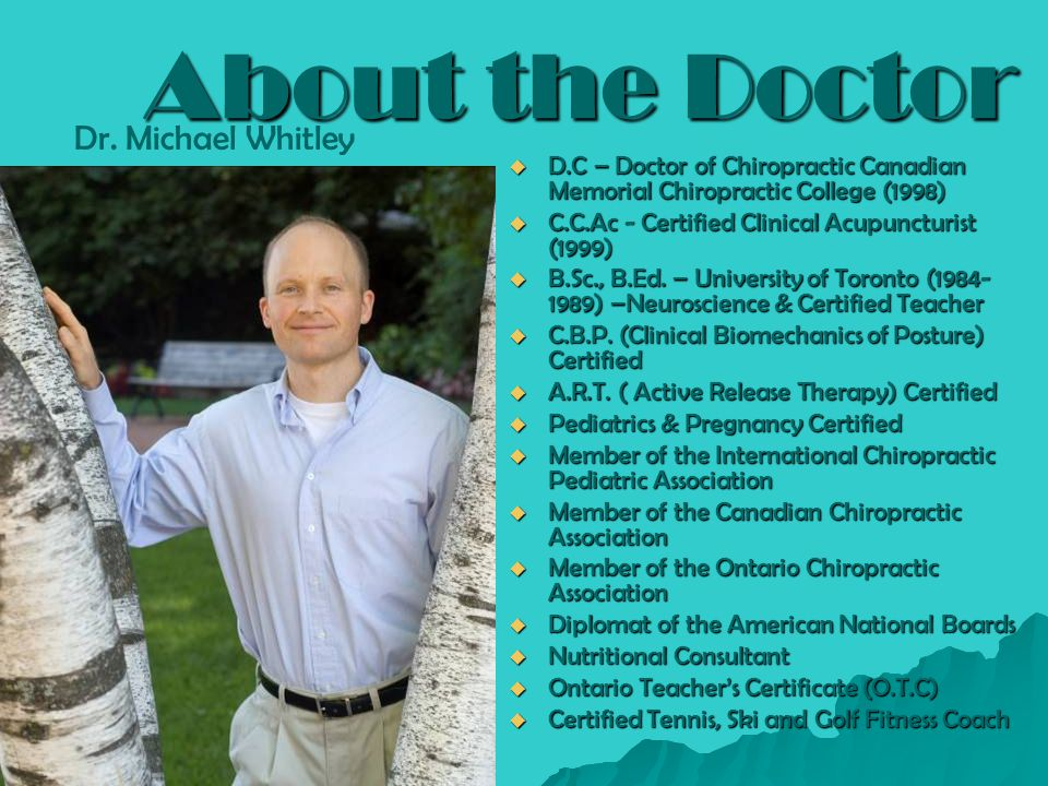 About the Doctor Dr. Michael Whitley