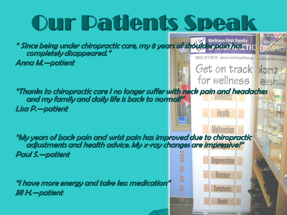 Our Patients Speak Since being under chiropractic care, my 8 years of shoulder pain has completely disappeared.