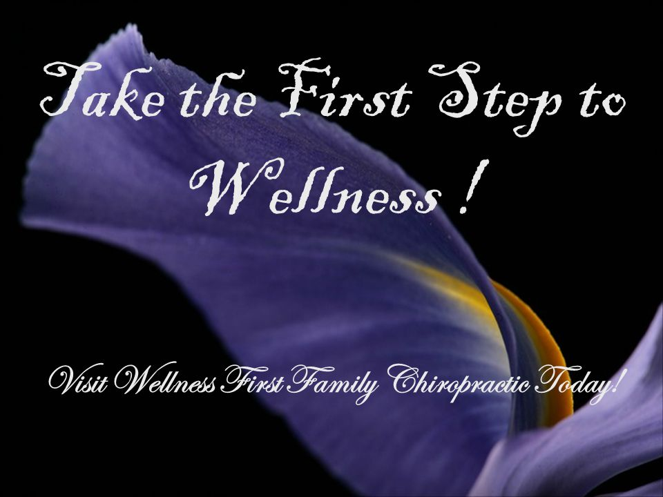 Take the First Step to Wellness !