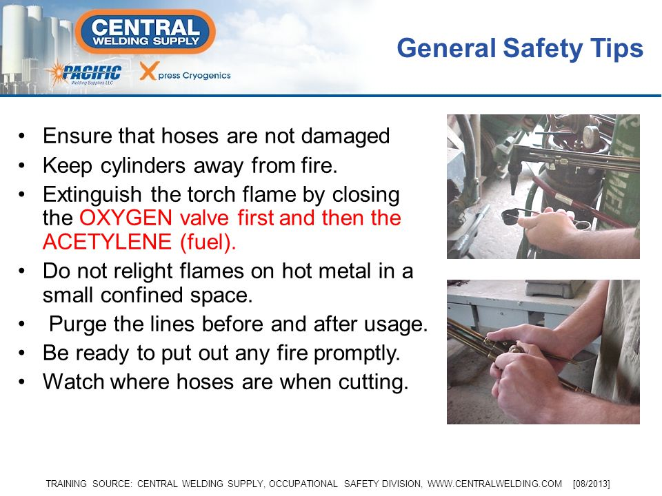 General Safety Tips Ensure that hoses are not damaged