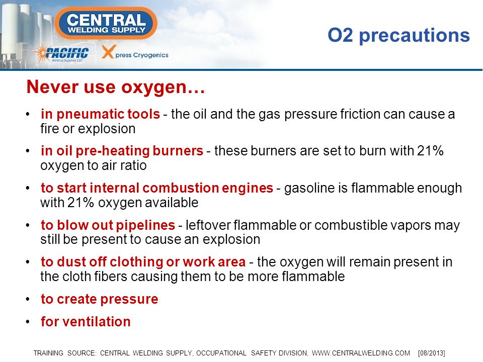 O2 precautions Never use oxygen…