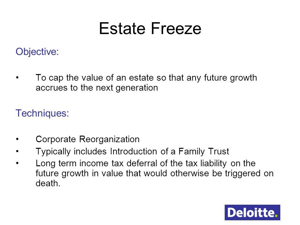 Estate Freeze Objective: Techniques:
