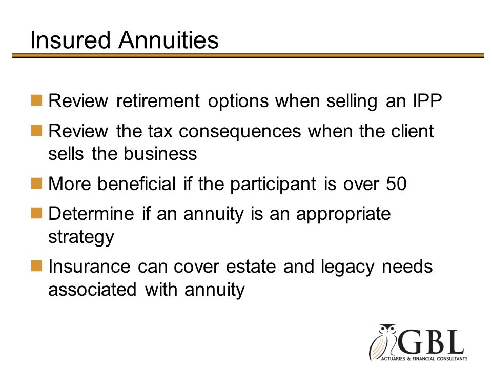 Insured Annuities Review retirement options when selling an IPP