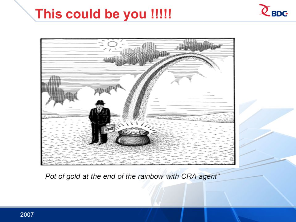 This could be you !!!!! Pot of gold at the end of the rainbow with CRA agent 2007