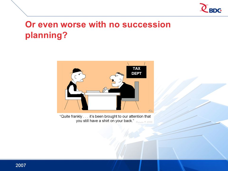 Or even worse with no succession planning