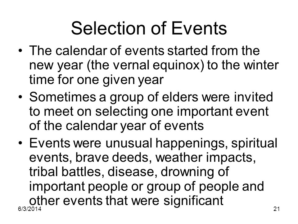 Selection of Events The calendar of events started from the new year (the vernal equinox) to the winter time for one given year.