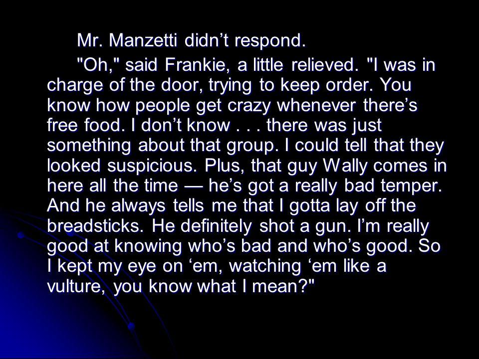 Mr. Manzetti didn't respond.