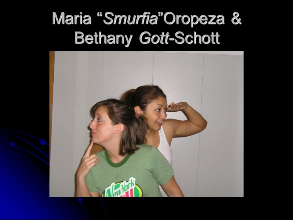 Maria Smurfia Oropeza & Bethany Gott-Schott